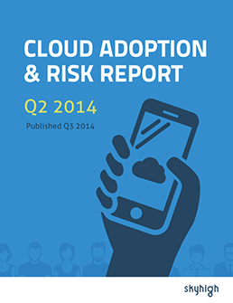 Cloud Adoption & Risk Report Q2 2014