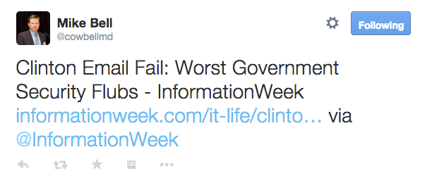 Mike_Bell_on_Twitter___Clinton_Email_Fail__Worst_Government_Security_Flubs_-_InformationWeek_http___t_co_IcBrdEv8ls_via__InformationWeek_