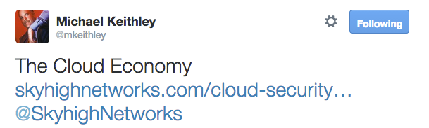 Michael_Keithley_on_Twitter___The_Cloud_Economy_http___t_co_80i8DonrXQ__SkyhighNetworks_
