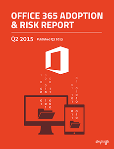 Office 365 Adoption & Risk Report Q2 2015