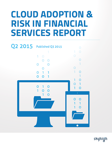 Cloud Adoption & Risk in Financial Services Report Q2 2015